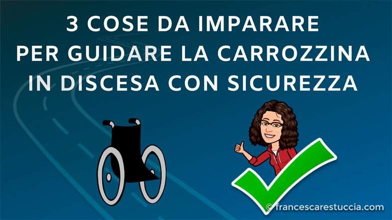 3-cose-da-imparare-guidare-sedia-a-rotelle-discesa-sicurezza
